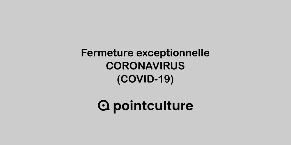 Fermeture exceptionnelle | CORONAVIRUS (COVID-19)