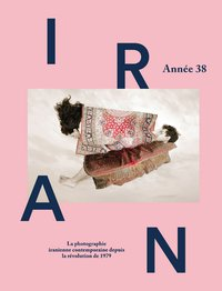 livre photo Iran 38 - Rencontres d'Arles - éditions Textuel
