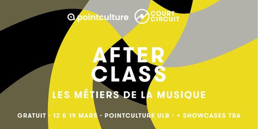 Afterclass: les Métiers de la Musique| Court-Circuit