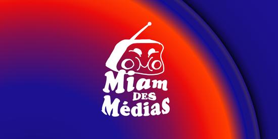 SCIVIAS   Miam des Médias (sur Radio Campus BXL 92.1)
