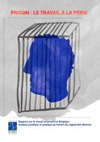 Prison : le travail à la peine RAPPORT