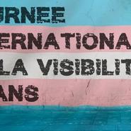 Le 31 mars c'est la journée internationale de la visibilité Trans