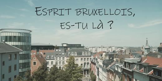 Esprit Bruxellois : es-tu là? 1
